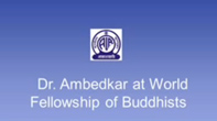 Dr. Ambedkar at World Fellowship of Buddhists